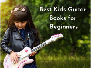 Best Kids Guitar Books for Beginners